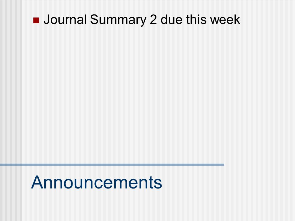 Journal Summary 2 due this week