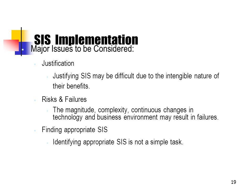 SIS Implementation Major Issues to be Considered: Justification