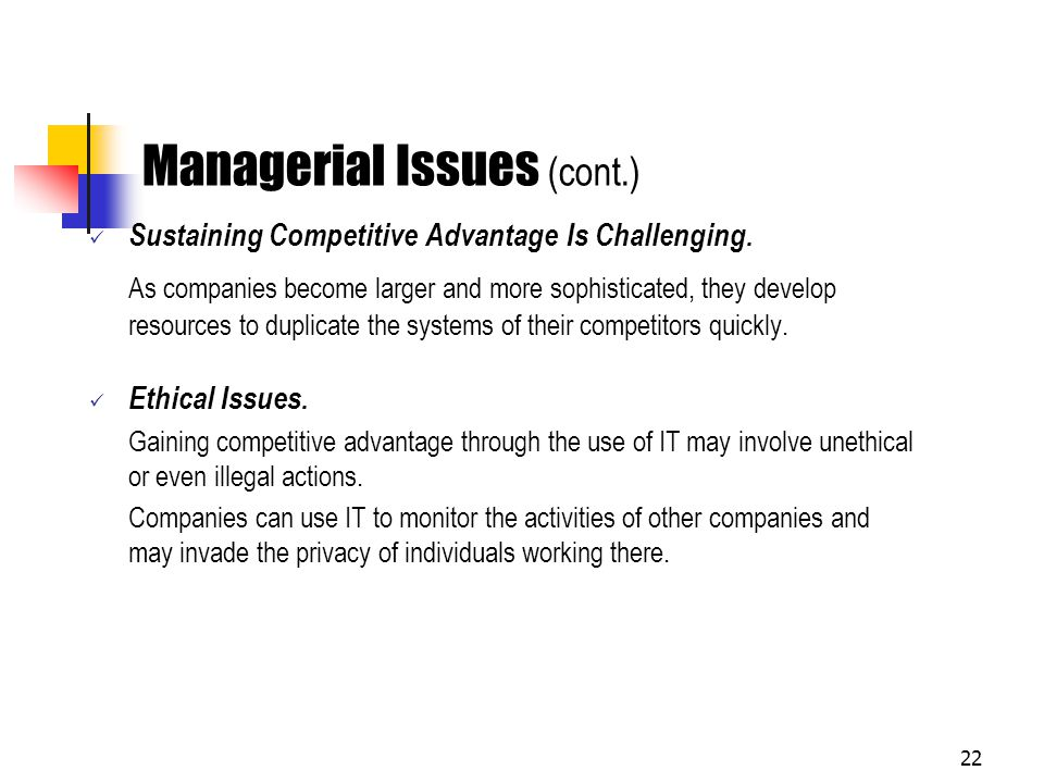 Managerial Issues (cont.)