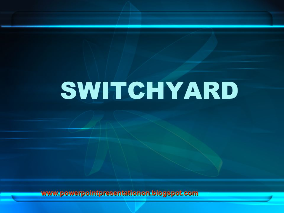 SWITCHYARD - ppt download
