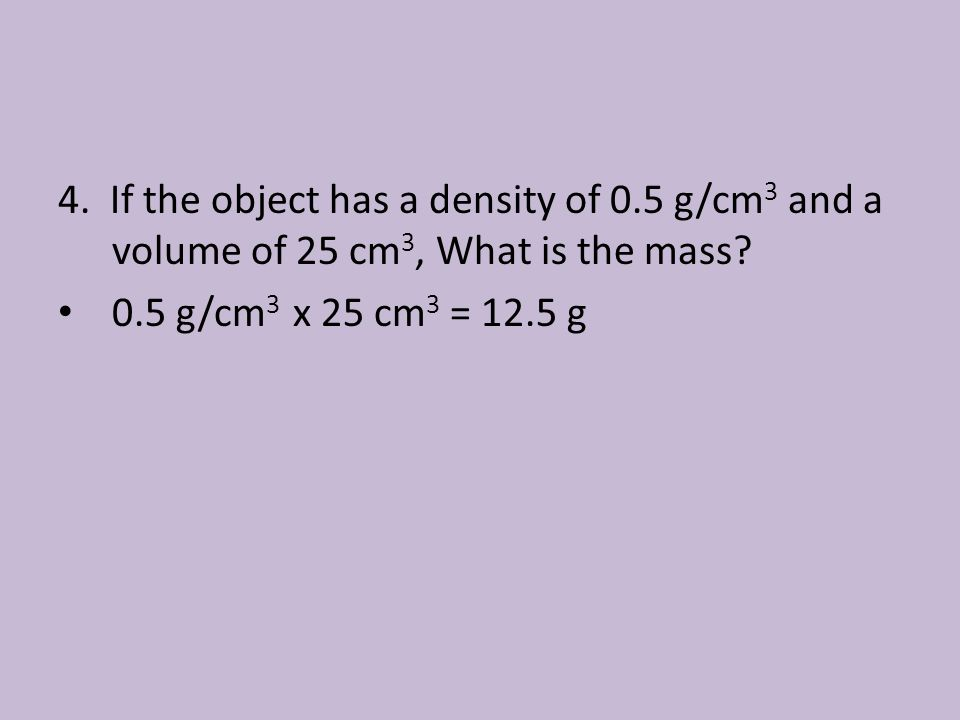4. If the object has a density of 0