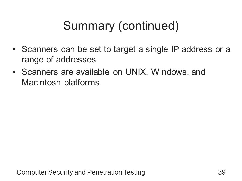 Summary (continued) Scanners can be set to target a single IP address or a range of addresses.