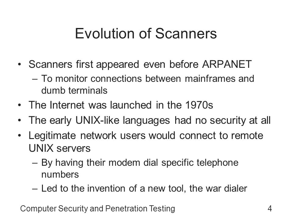Evolution of Scanners Scanners first appeared even before ARPANET