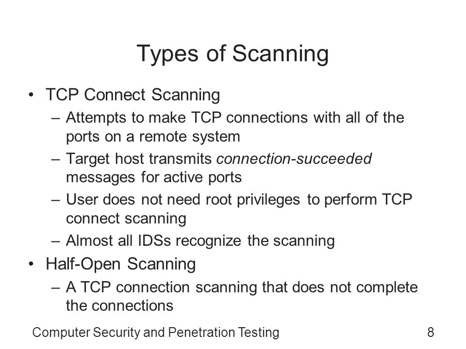 Types of Scanning TCP Connect Scanning Half-Open Scanning