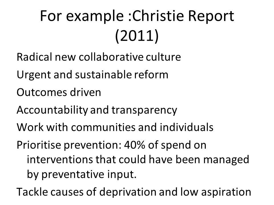 For example :Christie Report (2011)