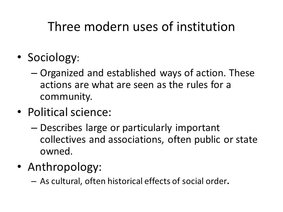 Three modern uses of institution