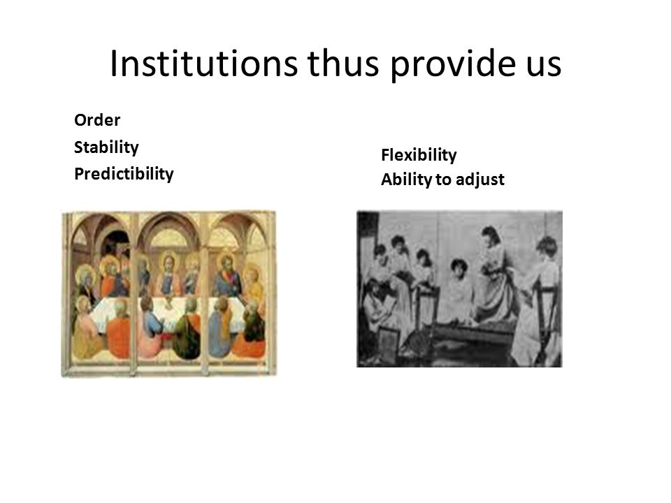 Institutions thus provide us