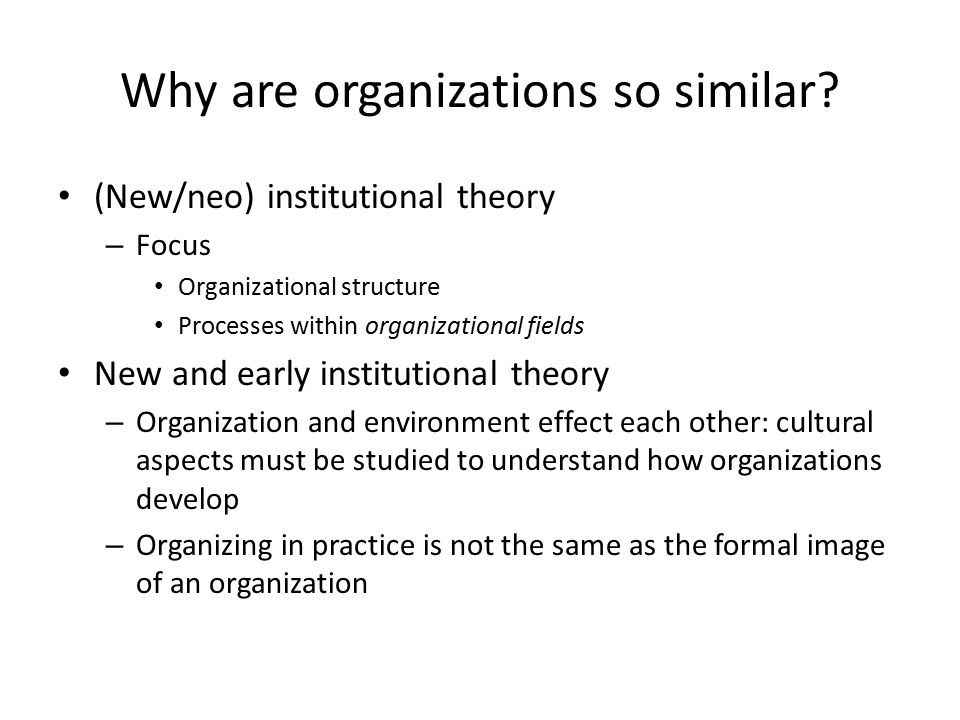 Why are organizations so similar