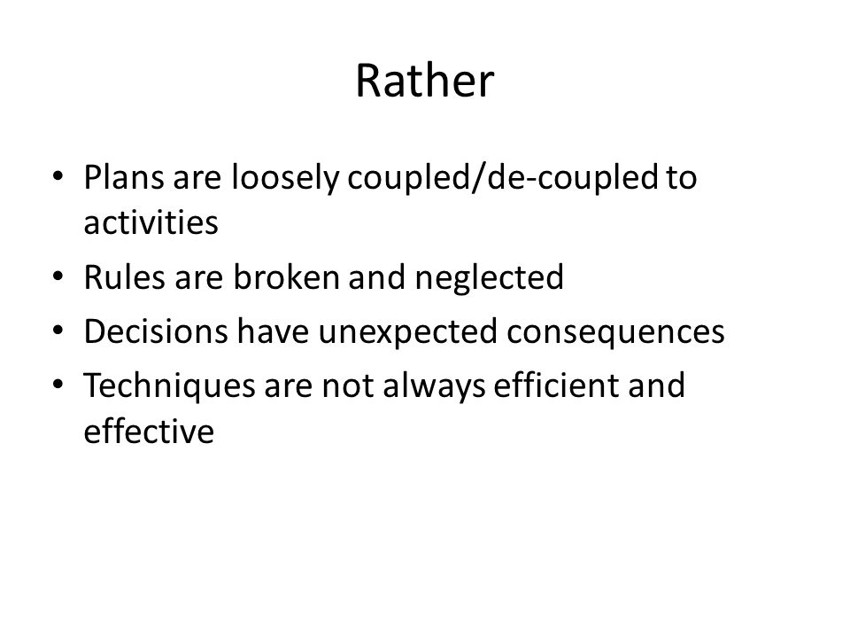 Rather Plans are loosely coupled/de-coupled to activities