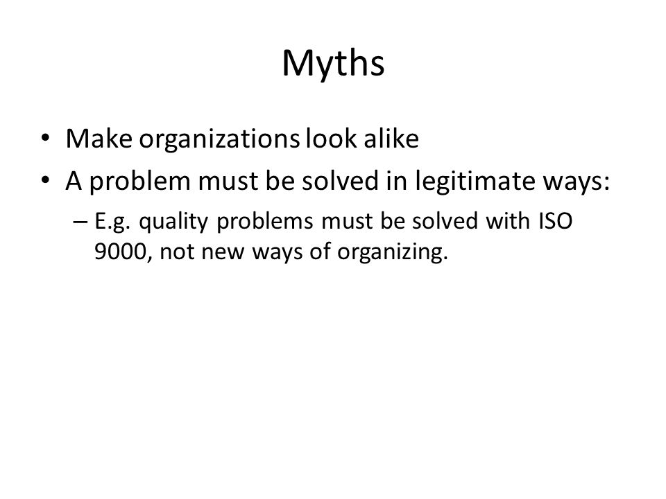 Myths Make organizations look alike