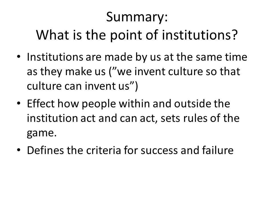 Summary: What is the point of institutions