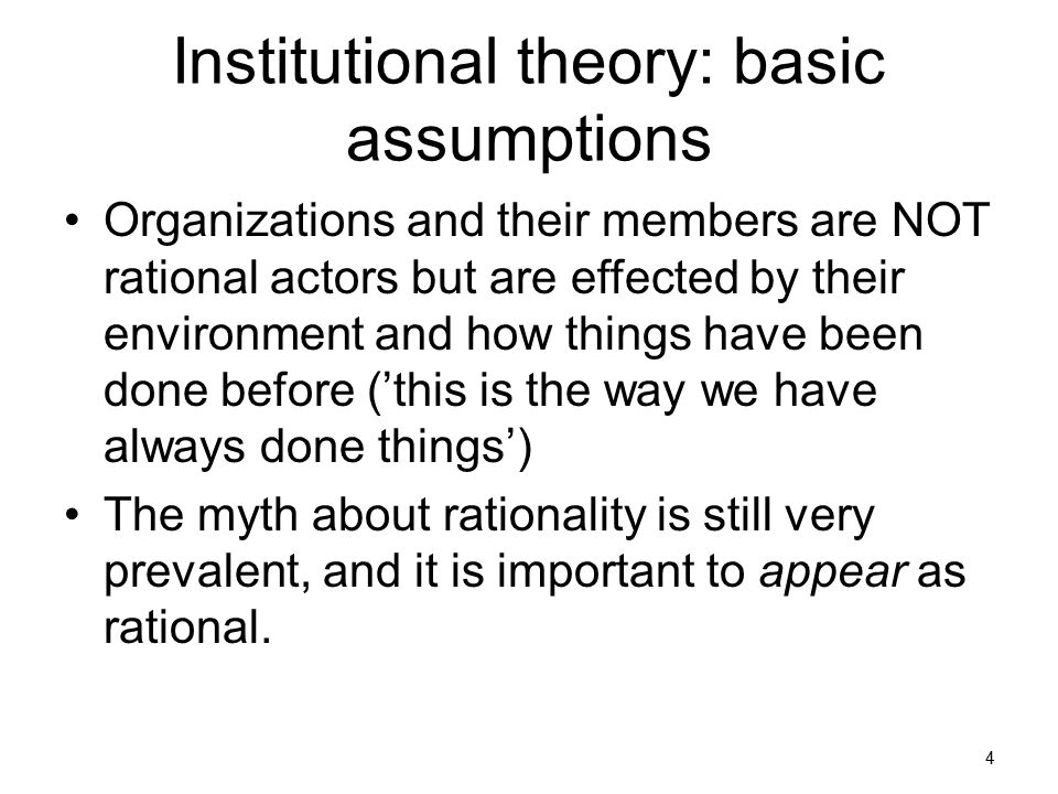 Institutional theory: basic assumptions
