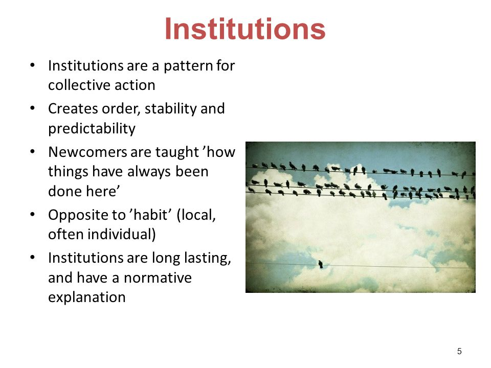 Institutions Institutions are a pattern for collective action