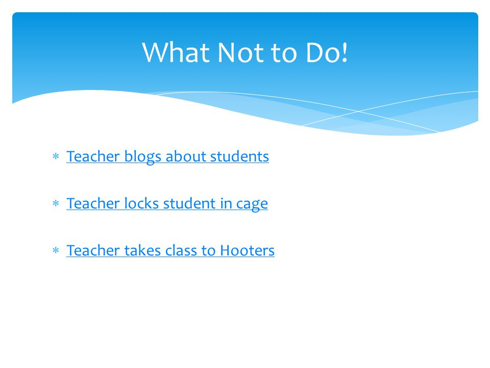 What Not to Do! Teacher blogs about students