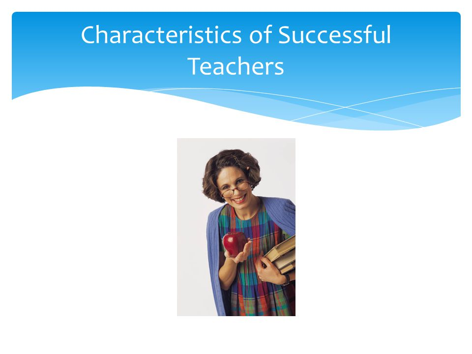 Characteristics of Successful Teachers