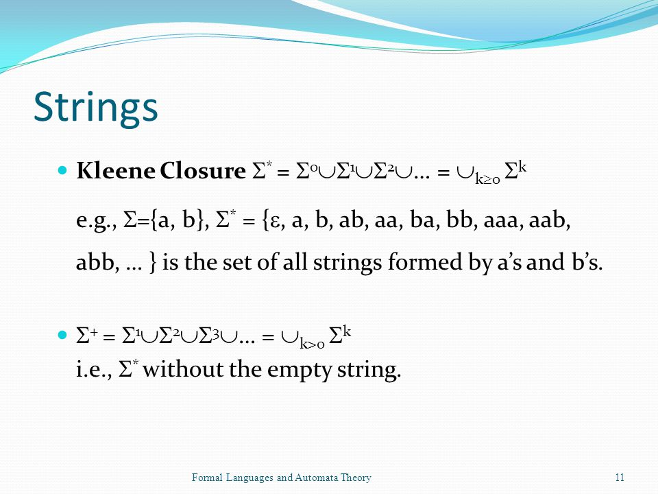 Strings Kleene Closure * = 012… = k0 k