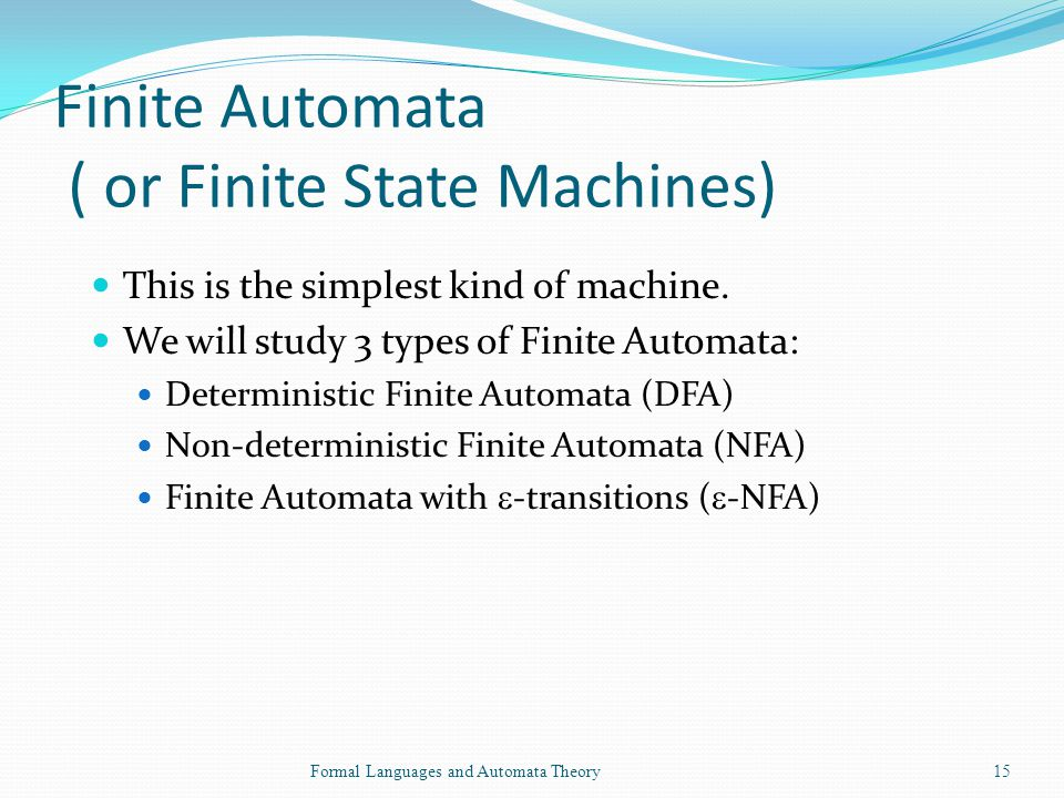 Finite Automata ( or Finite State Machines)