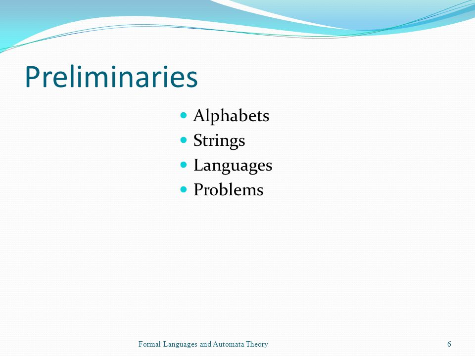 Preliminaries Alphabets Strings Languages Problems