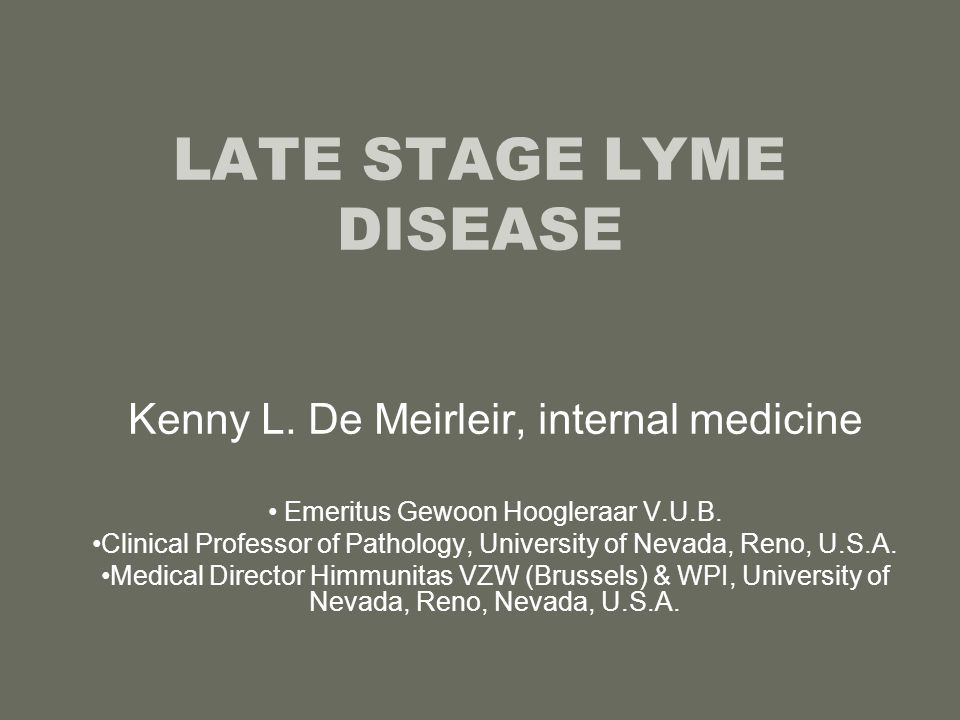LATE STAGE LYME DISEASE
