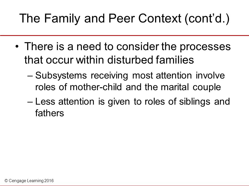 The Family and Peer Context (cont'd.)