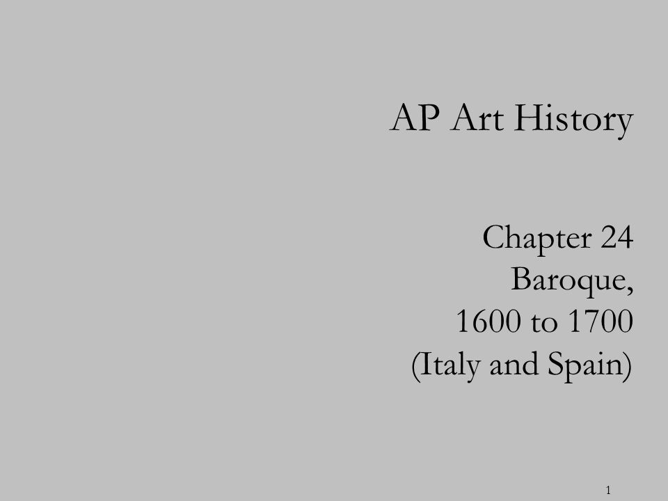 Chapter 24 Baroque, 1600 to 1700 (Italy and Spain)