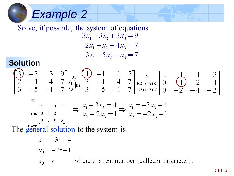 Example 2 Solve, if possible, the system of equations Solution