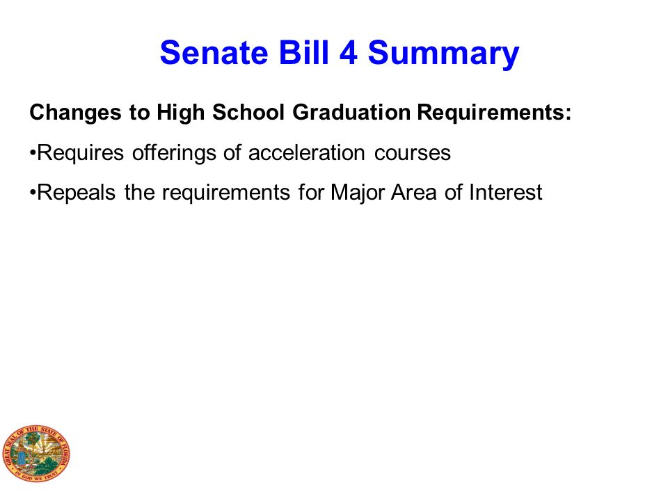 Senate Bill 4 Summary Changes to High School Graduation Requirements: