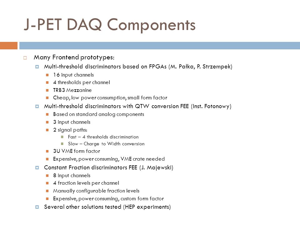 J-PET DAQ Components Many Frontend prototypes: