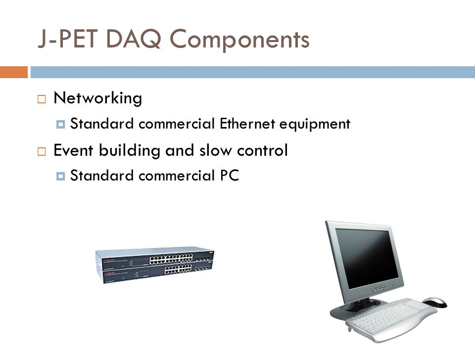 J-PET DAQ Components Networking Event building and slow control