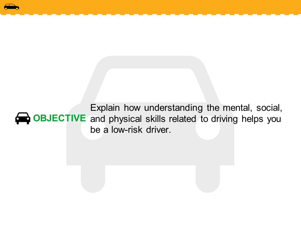 Explain how understanding the mental, social, and physical skills related to driving helps you be a low-risk driver.