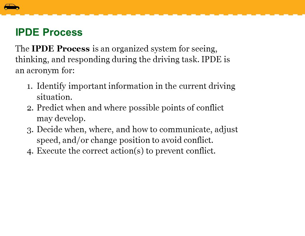 Drive Right chapter 1 Monday, April 17, IPDE Process.