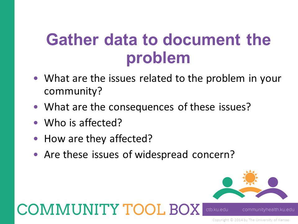 Gather data to document the problem