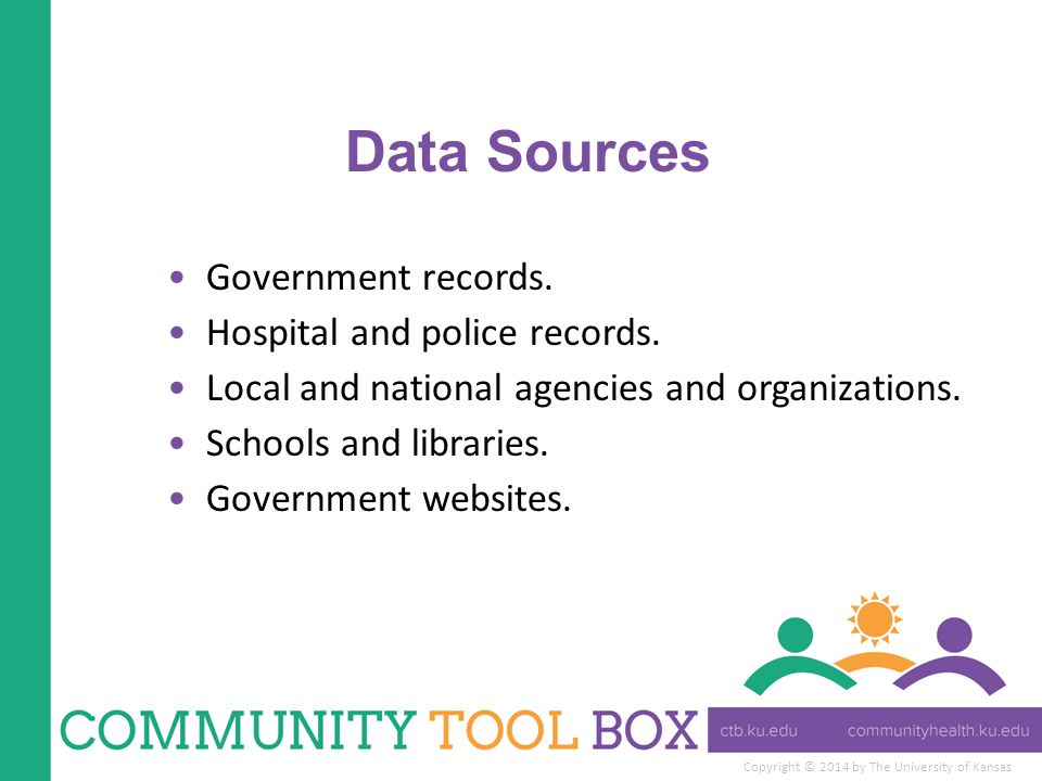 Data Sources Government records. Hospital and police records.