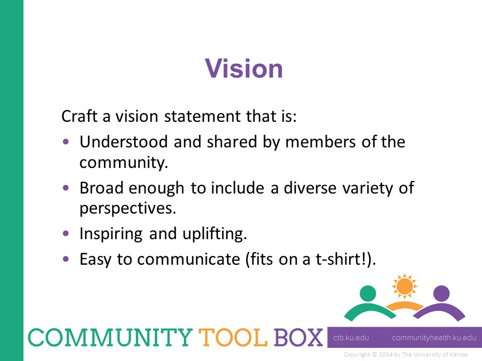 Vision Craft a vision statement that is: