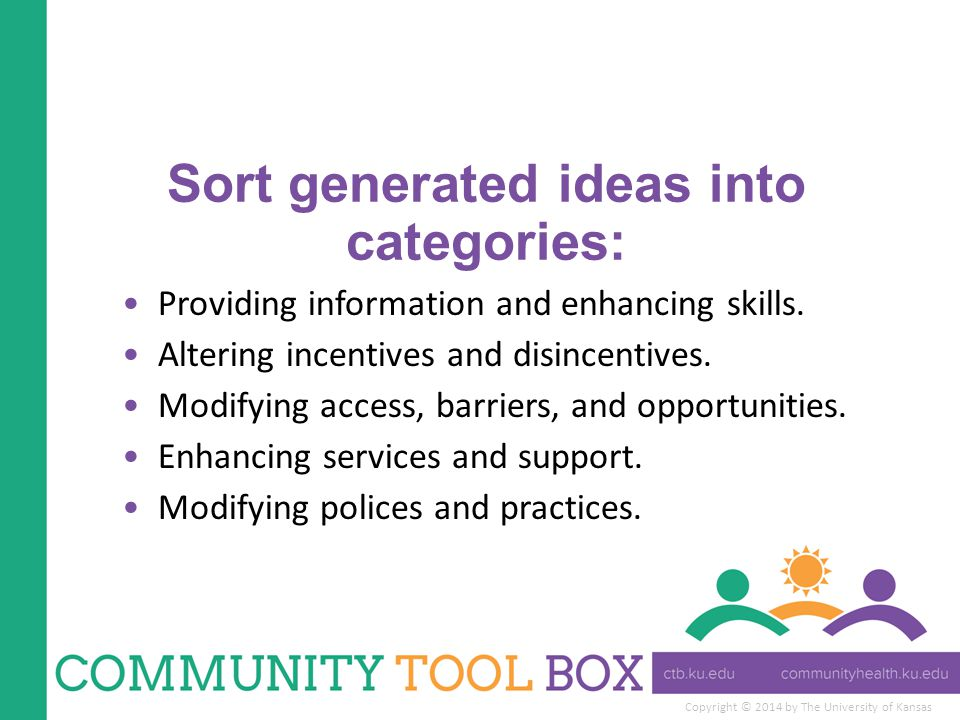Sort generated ideas into categories: