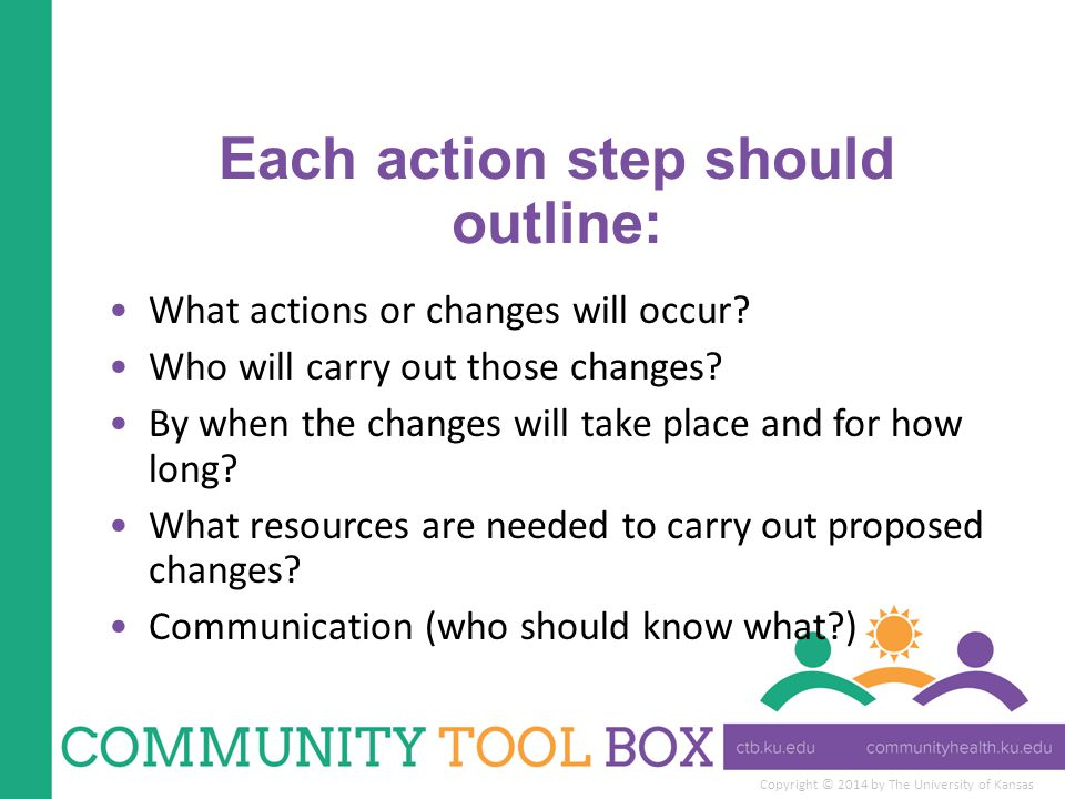 Each action step should outline: