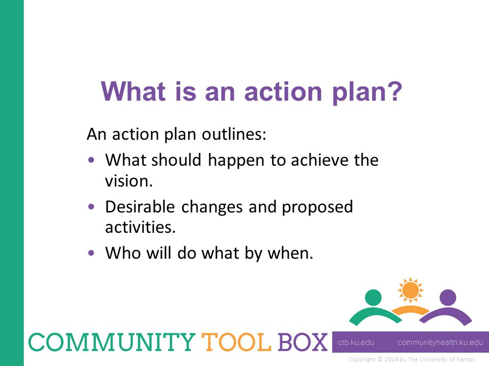 What is an action plan An action plan outlines: