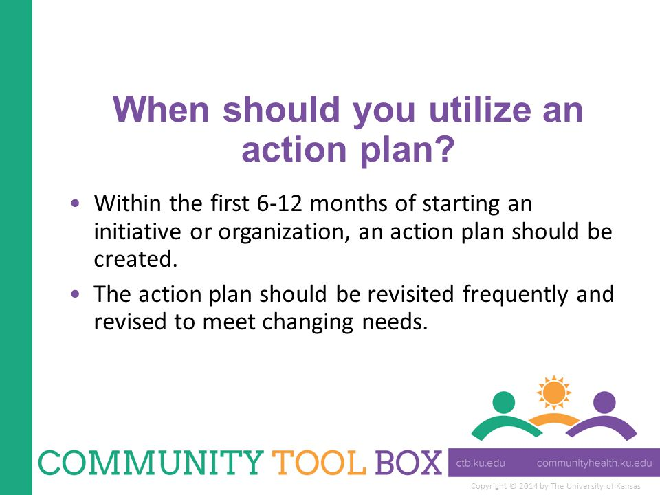 When should you utilize an action plan