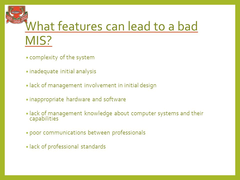What features can lead to a bad MIS