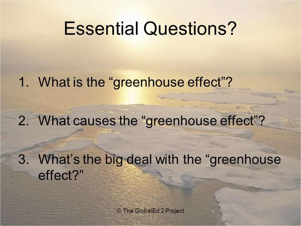 Essential Questions What is the greenhouse effect