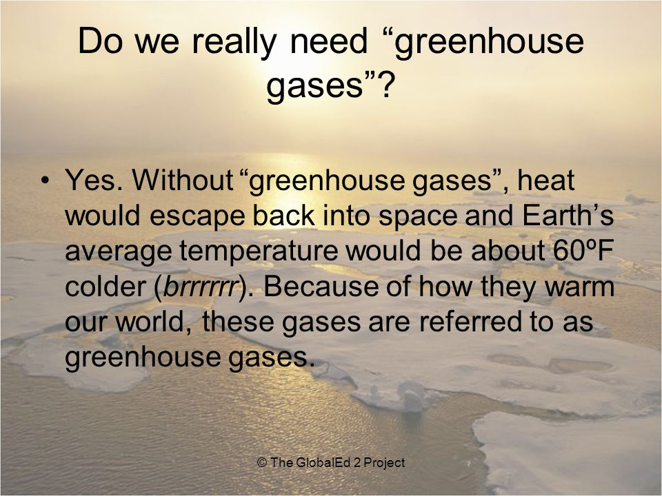 Do we really need greenhouse gases