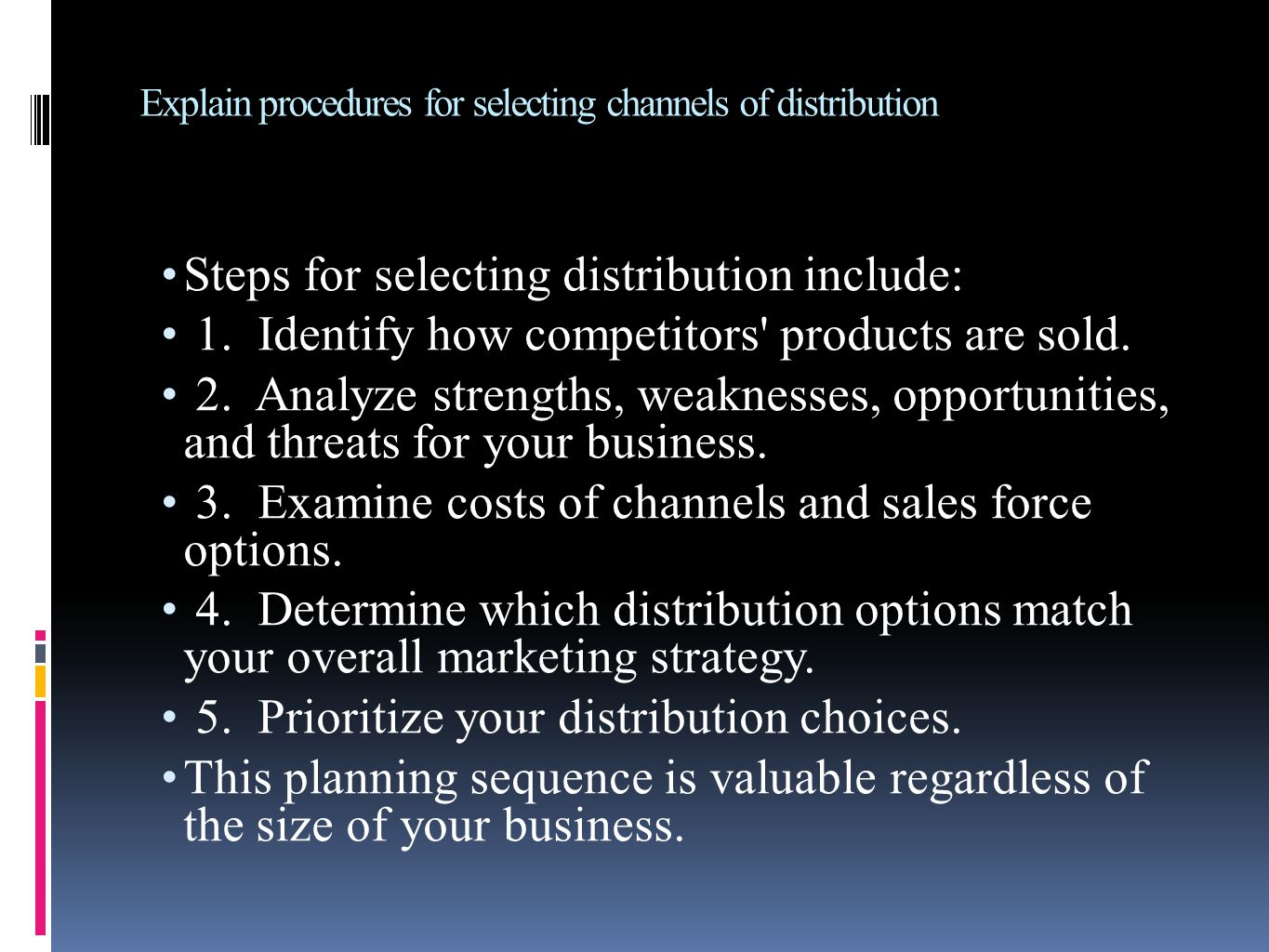 Explain procedures for selecting channels of distribution