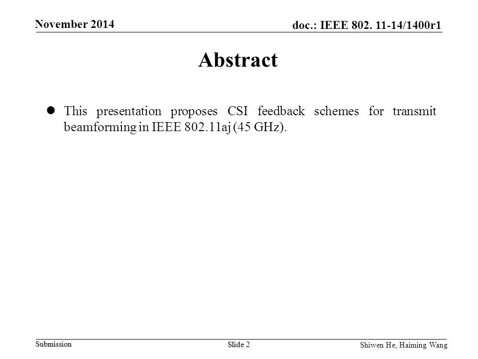 Abstract This presentation proposes CSI feedback schemes for transmit beamforming in IEEE aj (45 GHz).