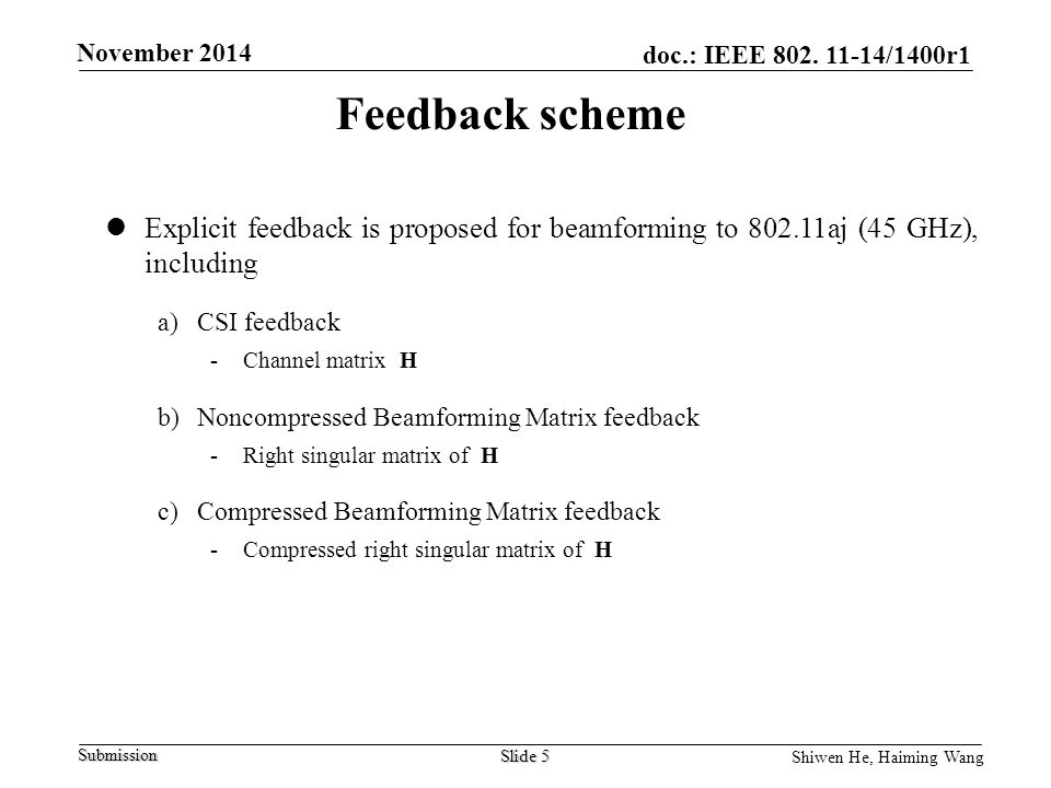 Feedback scheme Explicit feedback is proposed for beamforming to aj (45 GHz), including. CSI feedback.