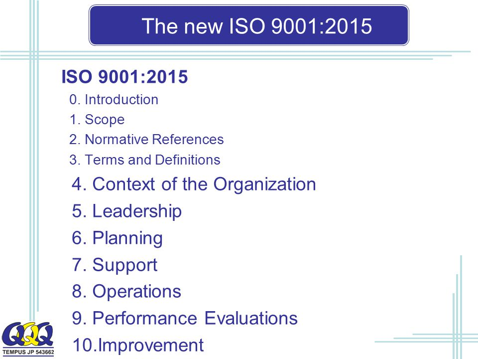 The new ISO 9001:2015 ISO 9001: Context of the Organization