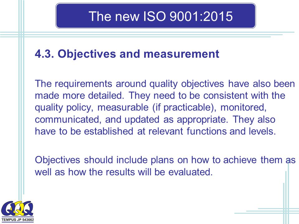 The new ISO 9001: Objectives and measurement
