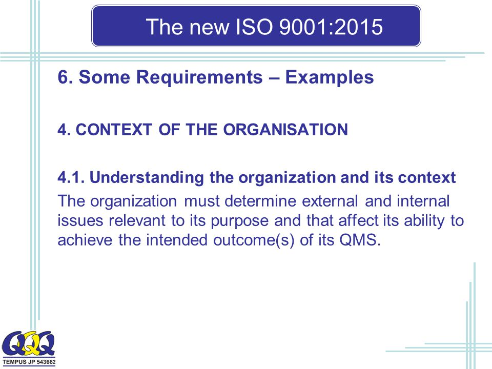 The new ISO 9001: Some Requirements – Examples