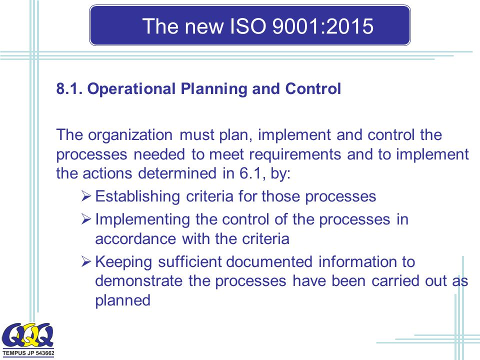 The new ISO 9001: Operational Planning and Control