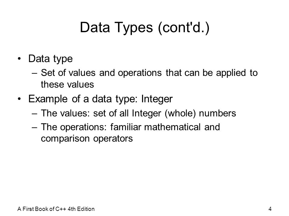 Data Types (cont d.) Data type Example of a data type: Integer