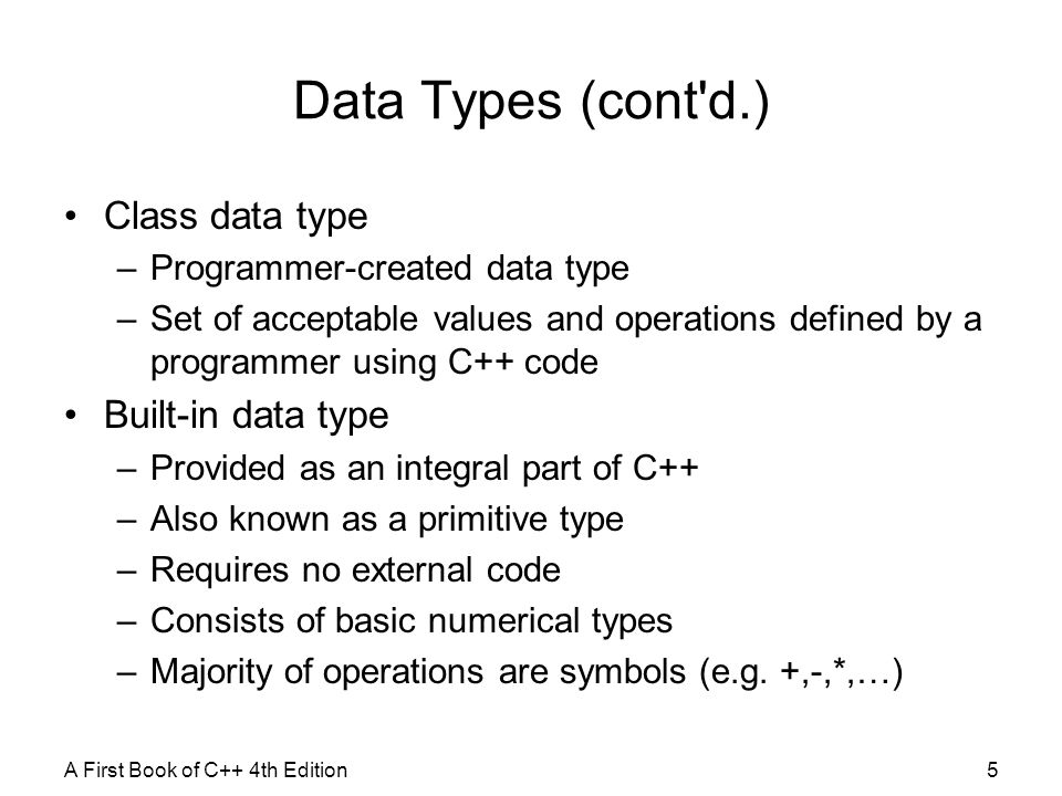 Data Types (cont d.) Class data type Built-in data type